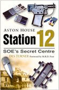 Station 12 Aston House: SOE's Secret Centre
