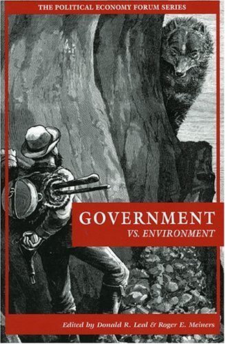 Government vs. Environment (The Political Economy Forum)