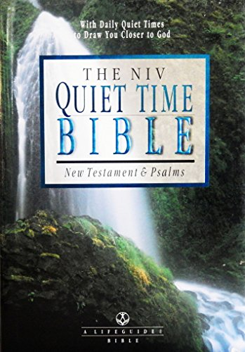 The NIV Quiet Time Bible: New Testament & Psalms- New International Version (A Life Guide Bible)