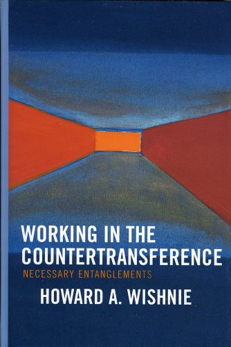 Working in the Countertransference: Necessary Entanglements