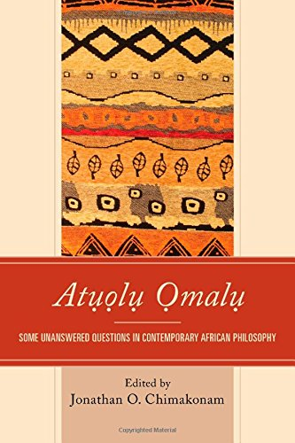 Atuolu Omalu: Some Unanswered Questions in Contemporary African Philosophy