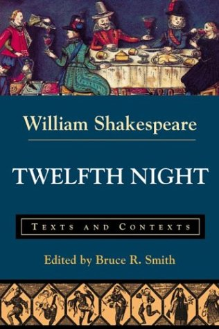 Twelfth Night: Texts And Contexts (Bedford Shakespeare)
