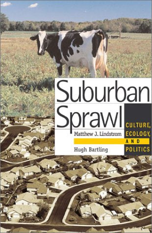 Suburban Sprawl: Culture, Theory, and Politics