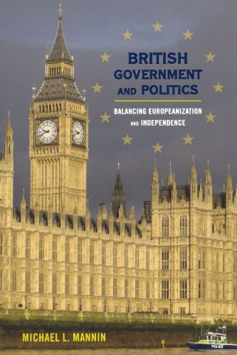 British Government and Politics: Balancing Europeanization and Independence (Europe Today)