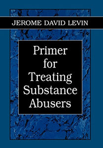 Primer for Treating Substance Abusers (Library of Substance Abuse Treatment)