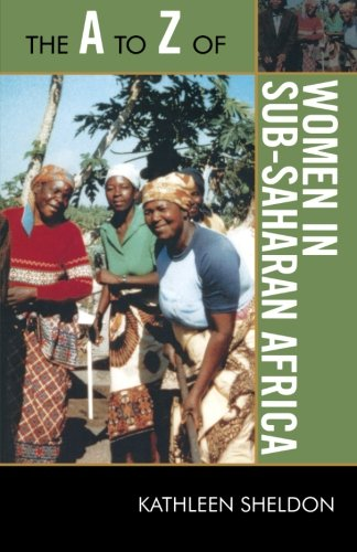 The A to Z of Women in Sub-Saharan Africa (The A to Z Guide Series)