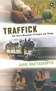 Traffick: The Illicit Movement of People and Things