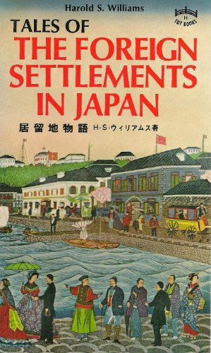 Tales of the Foreign Settlements in Japan (Tut books. H)