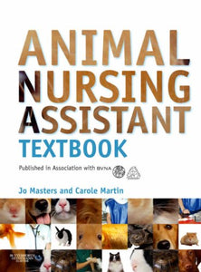 Animal Nursing Assistant Textbook: Published in association with BVNA, 1e