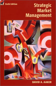 Strategic Marketing Management, 6th Edition (Strategic Market Management)