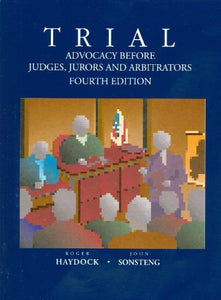 Trial Advocacy Before Judges, Jurors And Arbitrators, 4Th (American Casebook Series)