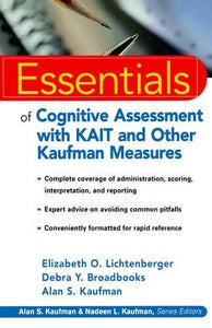 Essentials Of Cognitive Assessment With Kait And Other Kaufman Measures (Essentials Of Psychological Assessment)