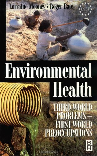 Environmental Health: Third World Problems - First World Preoccupations