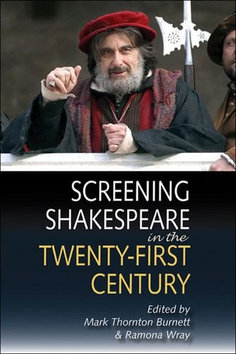 Screening Shakespeare in the Twenty-First Century