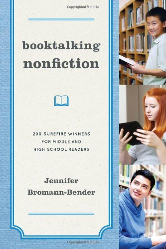 Booktalking Nonfiction: 200 Surefire Winners for Middle and High School Readers