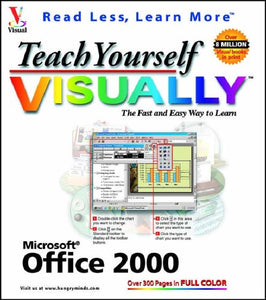 Teach Yourself Microsoft Office 2000 VISUALLY (Teach Yourself Visually)