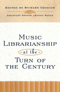 Music Librarianship at the Turn of the Century