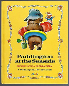 PADDINGTON AT SEASIDE (Paddington Picture Book)