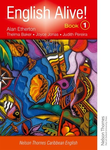 English Alive! Book 1 Nelson Thornes Caribbean English (Bk. 1)