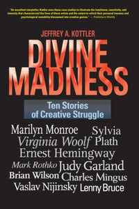 Divine Madness: Ten Stories of Creative Struggle