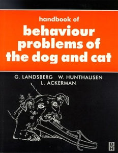 Handbook of Behavioural Problems of the Dog and Cat, 1e (Veterinary Handbook Series)