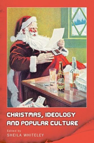 Christmas, Ideology and Popular Culture