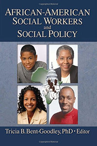 African-American Social Workers and Social Policy (Social Work Practice in Action (Hardcover))