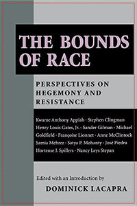 The Bounds of Race: Perspectives on Hegemony and Resistance