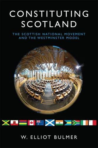 Constituting Scotland: The Scottish National Movement and the Westminster Model