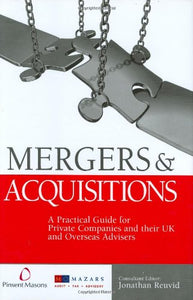 Mergers and Acquisitions: A Practical Guide for Private Companies and Their Advisers