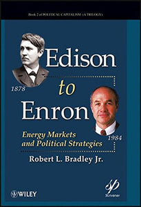 Edison To Enron: Energy Markets And Political Strategies