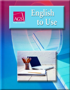 ENGLISH TO USE STUDENT TEXT (Ags English to Use)