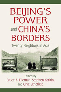 Beijing's Power and China's Borders: Twenty Neighbors in Asia (Northeast Asia Seminars)