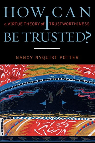 How Can I Be Trusted?: A Virtue Theory of Trustworthiness (Feminist Constructions)