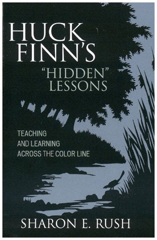 Huck Finn's 'Hidden' Lessons: Teaching and Learning Across the Color Line