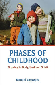 Phases of Childhood: Growing in Body, Soul and Spirit