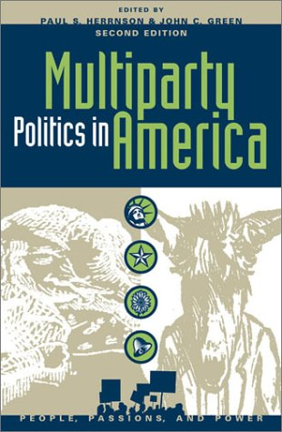 Multiparty Politics in America: Prospects and Performance (People, Passions, and Power: Social Movements, Interest Organizations, and the P)