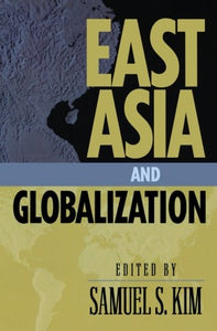 East Asia and Globalization (Asia in World Politics)