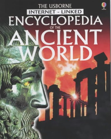 The Usborne Internet-Linked Encyclopedia Of The Ancient World (Internet Linked World History)