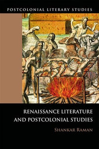 Renaissance Literature and Postcolonial Studies: Renaissance Literatures and Postcolonial Studies (Postcolonial Literary Studies)