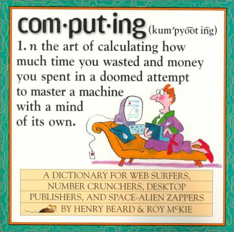 Computing: A Hacker's Dictionary