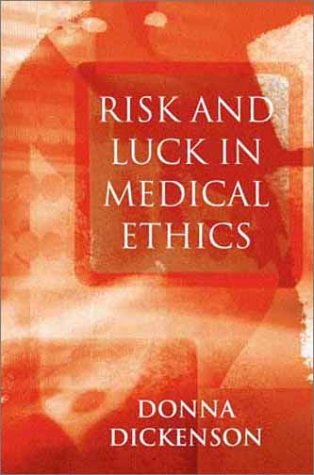 Risk and Luck in Medical Ethics
