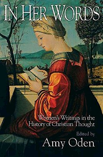 In Her Words: Women'S Writings In The History Of Christian Thought