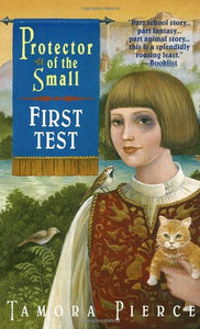 First Test: Book 1 Of The Protector Of The Small Quartet