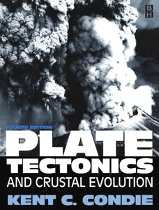 Plate Tectonics, Fourth Edition