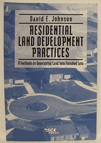 Residential Land Development Practices: A Textbook on Developing Land into Finished Lots