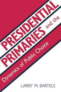 Presidential Primaries And The Dynamics Of Public Choice