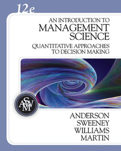 An Introduction to Management Science: A Quantitative Approach to Decision Making (Book Only)