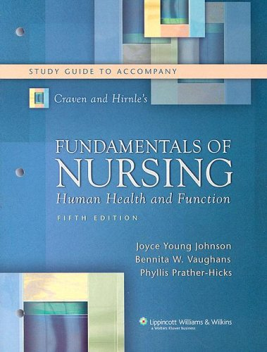 Study Guide to Accompany Craven and Hirnle's Fundamentals of Nursing: Human Health and Function, Fifth Edition (Nursing Fundamentals)