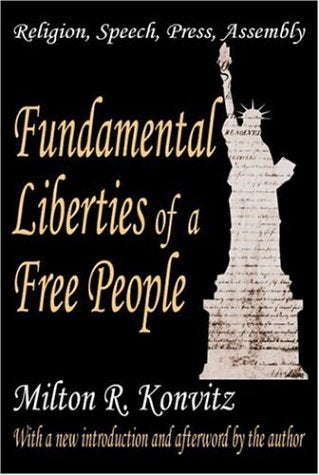 Fundamental Liberties of a Free People: Religion, Speech, Press, Assembly